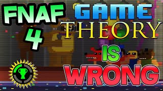 GAME THEORY IS WRONG || Game Theory: FNAF 4 got it ALL WRONG Response!