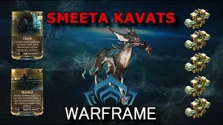Warframe - Quick Look At Smeeta Kavats + Build (5 Forma)