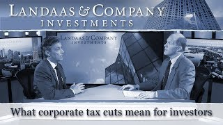 What corporate tax cuts mean for investors