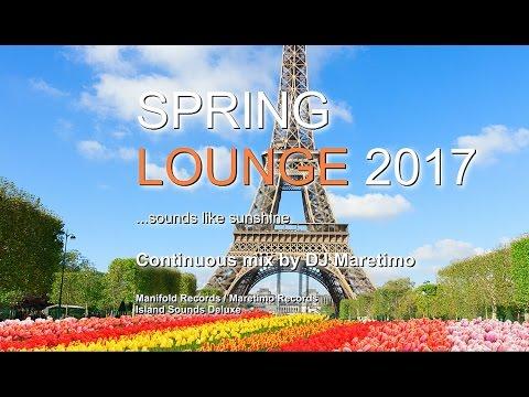DJ Maretimo - Spring Lounge 2017 (Full Album) HD, chill sounds like sunshine