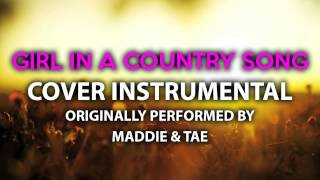 Girl In a Country Song (Cover Instrumental) [In the Style of Maddie & Tae]
