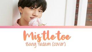 YG TREASURE   Bang Yedam - Mistletoe (cover) lyrics