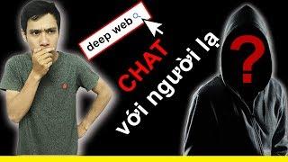 Thử vào DEEP WEB và CHAT với người lạ và cái k.ế.t   Khám Phá Deep Web #1