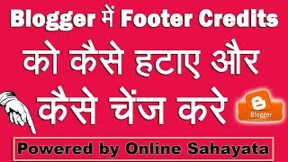 How To Remove Footer Credit In Blogger
