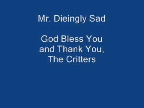 Mr. Dieingly Sad