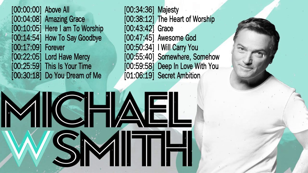 Download Top 50 Michael W  Smith Praise and Worship Songs Of All Time ☘️  Christian Worship Songs Full Album
