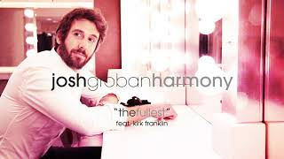 Josh Groban - The Fullest (feat. Kirk Franklin) [Official Audio]