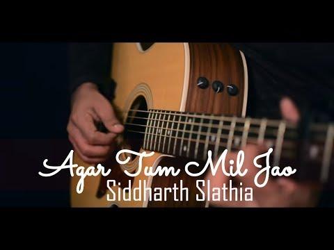 Siddharth Slathia - 'Agar Tum Mil Jao' Unplugged Cover | Zeher