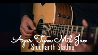 Gambar cover Agar Tum Mil Jao - Unplugged Cover | Zeher | Siddharth Slathia