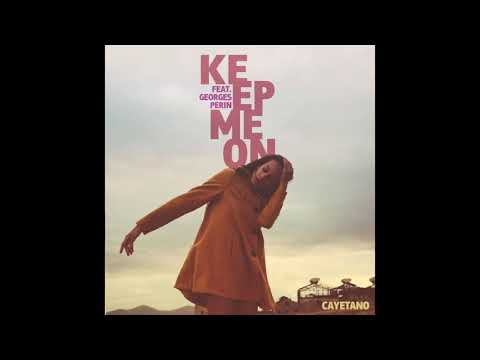 FREE DOWNLOAD: Cayetano - Keep Me On feat. Georges Perin Mp3