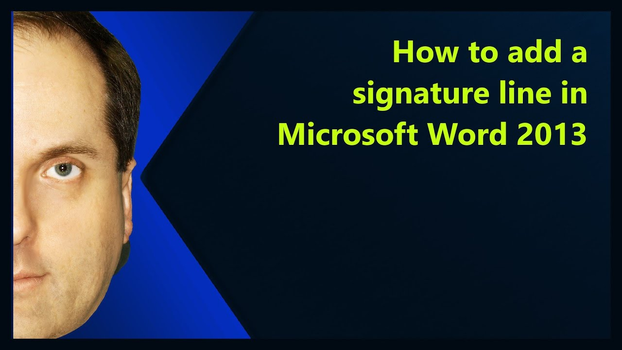 How to add a signature line in Microsoft Word 2013