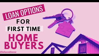 Loan Options For First Time Home Buyers (FIX MY CREDIT FRIDAY EPISODE #14)