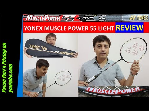 Yonex MUSCLE POWER 55 Light Badminton Racket REVIEW|Unboxing|Yonex MP55 Light from YouTube · Duration:  11 minutes 49 seconds