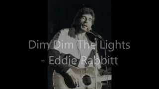 Watch Eddie Rabbitt Dim Dim The Lights video