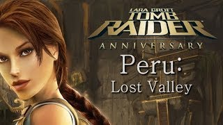 Tomb Raider Anniversary playthrough: Peru - Lost Valley (all secrets)