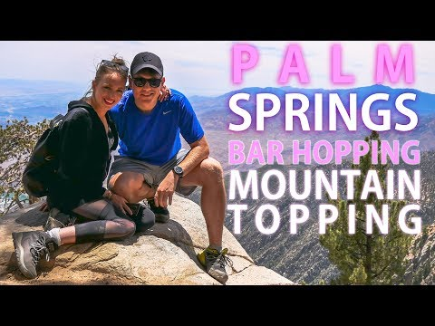 Palm Springs - Bar Hopping & Mountain Topping [American Travels]