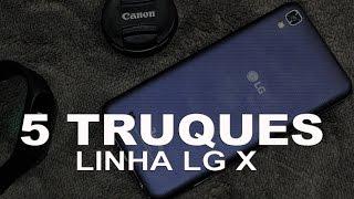 5 TRUQUES - LG X POWER, X SCREEN, X CAM E X STYLE