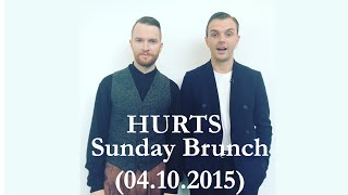 HURTS – Sunday Brunch (04.10.2015)
