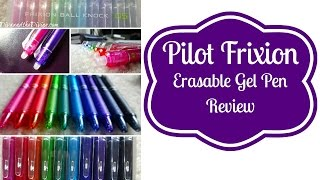 Pilot Frixion Erasable Gel Pens Review