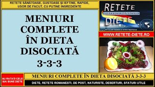 dieta disociata 3+ 3 retete de mancare
