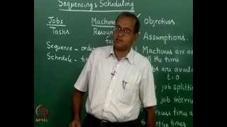 Mod-06 Lec-24 Sequencing and scheduling -- Assumptions, objectives and shop settings