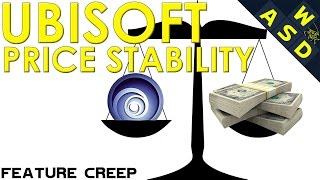 Ubisoft's Price Stability | Feature Creep