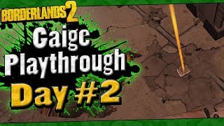 Borderlands 2 | Gaige Playthrough Funny Moments And Drops | Day #2