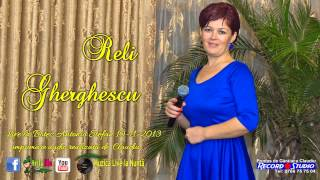 Repeat youtube video Reli Gherghescu (colaje DRAGOSTE) █▬█ █ ▀█▀ Las in urma ce am iubit LIVE  Audio Record Studio