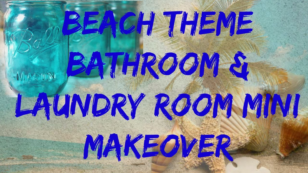 Beach Theme Bathrooms Beach Theme Bathroom Laundry Room Makeover Youtube
