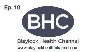 Blaylock Health Channel Ep. 10 - New Developments In Cancer Research
