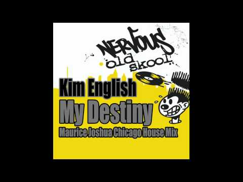 Kim english my destiny maurice joshua chicago house mix for Chicago house music songs