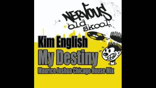 Kim English - My Destiny (Maurice Joshua Chicago House Mix)