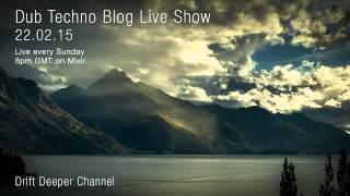 Dub Techno Blog Live Show 032 - Mixlr - 22.02.15