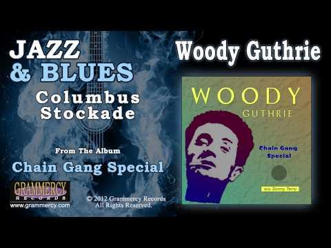 Woody Guthrie - Columbus Stockade