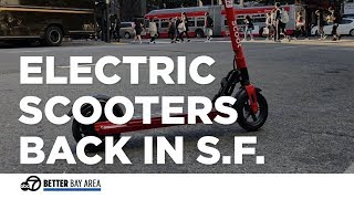 Powered scooters have returned to San Francisco streets after month...