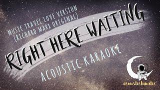 RIGHT HERE WAITING Music Travel Love / Endless Summer (Acoustic Karaoke)