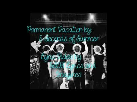 Permanent Vacation ~ 5 Seconds of Summer (Lyrics)