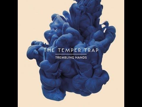 The Temper Trap - Trembling Hands Lyrics HD