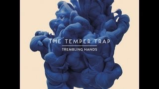 The Temper Trap - Trembling Hands Lyrics HD