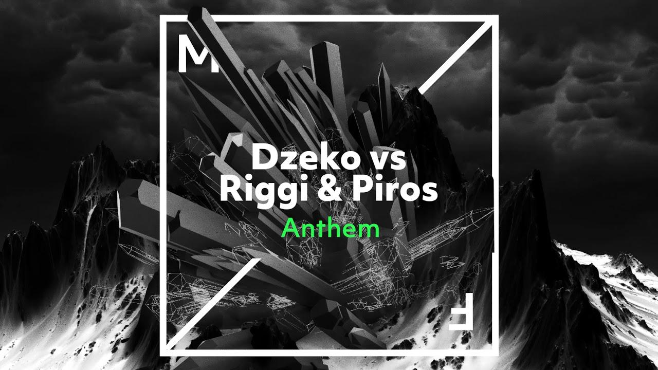 Dzeko vs Riggi & Piros - Anthem #1
