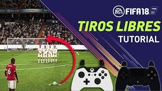 FIFA 18 COMO TIRAR FALTAS PERFECTAS | TIROS LIBRES POTENTES - TUTORIAL | FREEKICK TUTORIAL