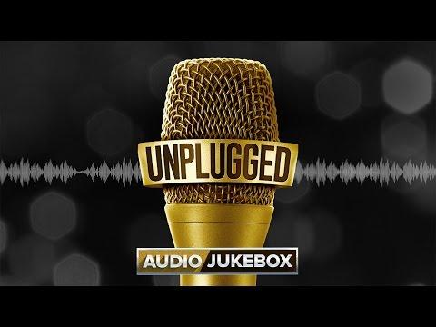 UNPLUGGED (Audio Jukebox) - Ayushmann Khurrana, Shreya Ghoshal, Divya Kumar, Sachin –Jigar