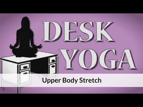 Desk Yoga: Upper Body Stretch