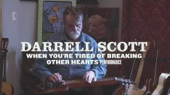 Darrell Scott - When You're Tired of Breaking Other Hearts (Live Performance Video)