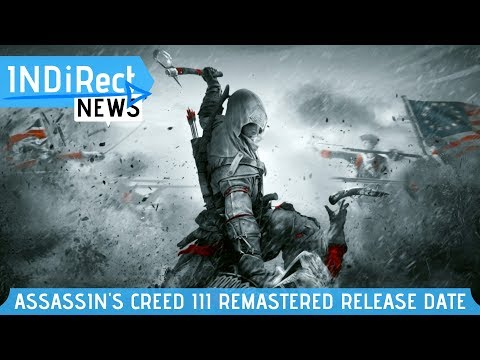 Assassin's Creed 3 Remastered Release Date Announced - INDiRect News