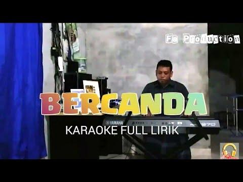 BERCANDA -   ELVY SUKAESIH KARAOKE FULL LIRIK