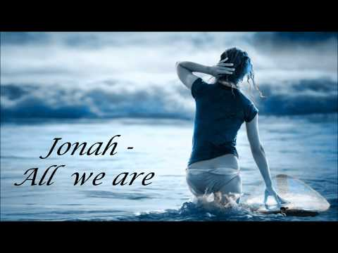Jonah - All we are