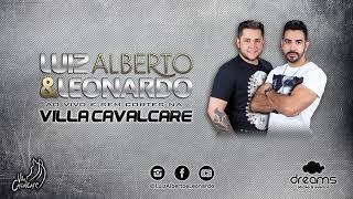 Luiz Alberto e Leonardo - Ao Vivo e Sem Cortes na Villa Cavalcare