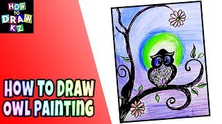 How To Draw Owl - Drawing Owl Painting Step By Step Easy (2018)