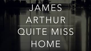 Gambar cover James Arthur - Quite Miss Home (Lyrics/Tradução/Legendado)(HQ)